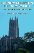 The New Church in the New World - A Study of Swedenborgianism in America