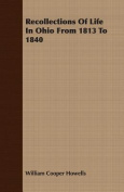 Recollections Of Life In Ohio From 1813 To 1840