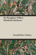 Sir Humphrey Gilbert - Elizabeth's Racketeer