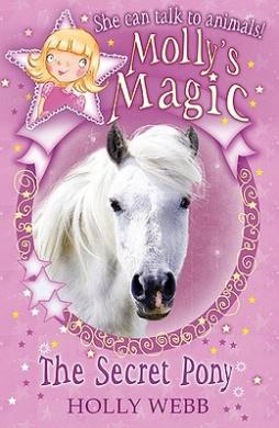 The Secret Pony (Molly's Magic)