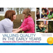 Valuing Quality in the Early Years