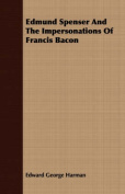 Edmund Spenser and the Impersonations of Francis Bacon