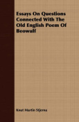 Essays on Questions Connected with the Old English Poem of Beowulf