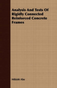 Analysis and Tests of Rigidly Connected Reinforced Concrete Frames