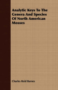 Analytic Keys to the Genera and Species of North American Mosses
