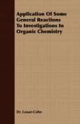 Application of Some General Reactions to Investigations in Organic Chemistry