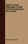Modern French Philosophy, a Study of the Development Since Comte