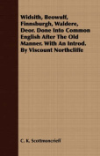 Widsith, Beowulf, Finnsburgh, Waldere, Deor. Done Into Common English After the Old Manner. with an Introd. by Viscount Northcliffe