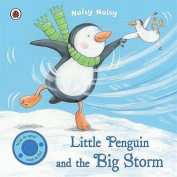 Little Penguin and the Big Storm (Noisy Noisy) [Board book]