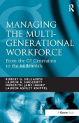 Managing the Multi-Generational Workforce