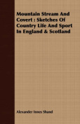 Mountain Stream And Covert - Sketches Of Country Life And Sport In England & Scotland