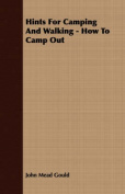 Hints for Camping and Walking - How to Camp Out