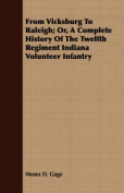 From Vicksburg to Raleigh; Or, a Complete History of the Twelfth Regiment Indiana Volunteer Infantry
