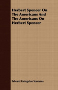 Herbert Spencer on the Americans and the Americans on Herbert Spencer