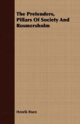 The Pretenders, Pillars of Society and Rosmersholm