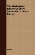 The Masterpiece Library of Short Stories Vol. I. - Early Stories