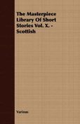 The Masterpiece Library of Short Stories Vol. X. - Scottish