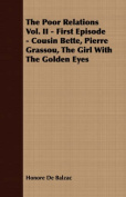 The Poor Relations Vol. II - First Episode - Cousin Bette, Pierre Grassou, the Girl with the Golden Eyes
