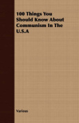 100 Things You Should Know about Communism in the U.S.a