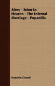 Alroy - Ixion in Heaven - The Infernal Marriage - Popanilla