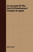 An Account of the Earl of Peterborow's Conduct in Spain
