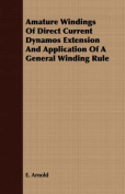 Amature Windings of Direct Current Dynamos Extension and Application of a General Winding Rule