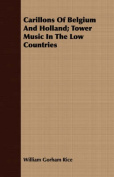 Carillons of Belgium and Holland; Tower Music in the Low Countries