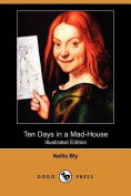 Ten Days in a Mad-House (Illustrated Edition)