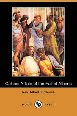 Callias: A Tale of the Fall of Athens (Dodo Press)
