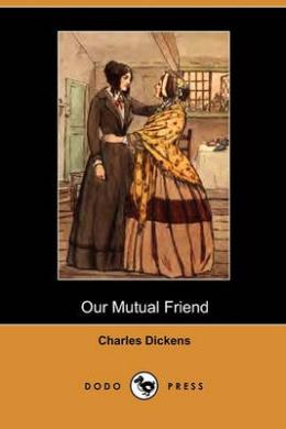 Our Mutual Friend (Dodo Press)