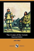 The Cruise of the Corwin (Illustrated Edition)
