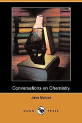 Conversations on Chemistry (Illustrated Edition)