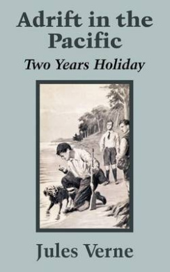 Adrift in the Pacific: Two Years Holiday