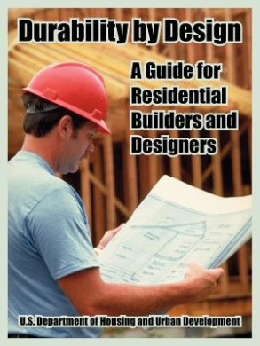 Durability by Design: A Guide for Residential Builders and Designers