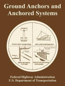 Ground Anchors and Anchored Systems