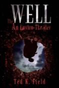 The Well: an Enviro-Thriller