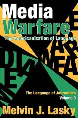 Media Warfare: The Americanization of Language (Language of Journalism S.)