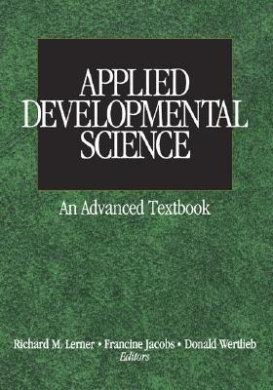 Applied Developmental Science: An Advanced Textbook (The Sage Program on Applied Developmental Science)