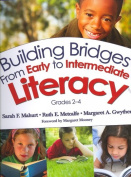 Building Bridges from Early to Intermediate Literacy