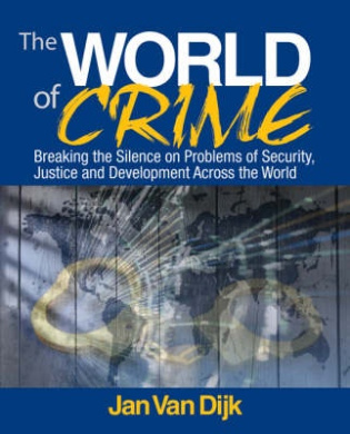 The World of Crime: Breaking the Silence on Problems of Security, Justice, and Development Across the World