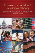 A Primer in Social and Sociological Theory