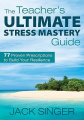 The Teacher's Ultimate Stress Mastery Guide