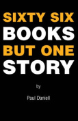 Sixty Six Books But One Story