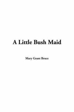 Little Bush Maid, A