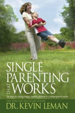 Single Parenting That Works