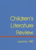 Children's Literature Review, Volume 140