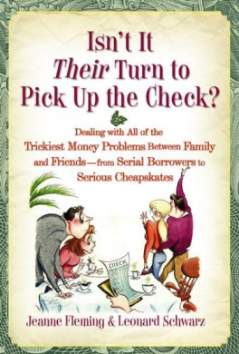 Isn't It Their Turn to Pick Up the Check?: Dealing with All of the Trickiest Money Problems Between Family and Friends--From Serial Borrowers to Serious Cheapskates