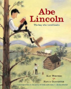 Abe Lincoln the Boy Who Loved