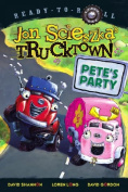 Pete's Party (Ready-To-Read Jon Scieszka's Trucktown - Level 1