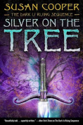 Silver on the Tree (Dark Is Rising Sequence